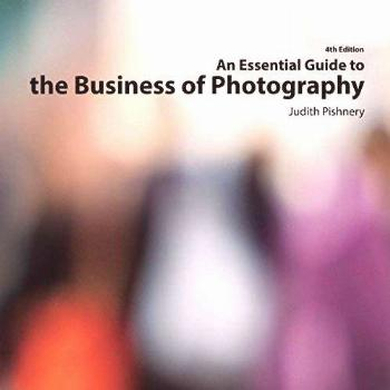 An Essential Guide to the Business of Photography, 4th