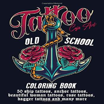 Coloring Book Tatto Old School: 50 Ship Tattoos, Anchor