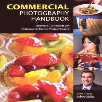 Commercial Photography Handbook: Business Techniques for